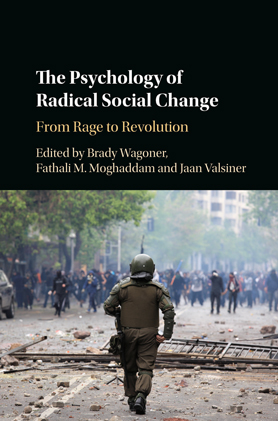 The Psychology of Radical Social Change - From Rage to Revolution