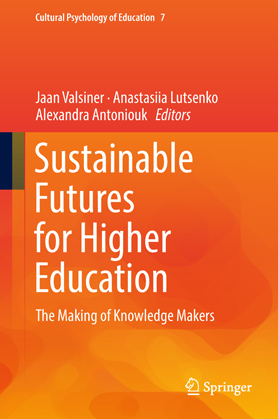 Sustainable Futures for Higher Education. The Making of Knowledge Makers