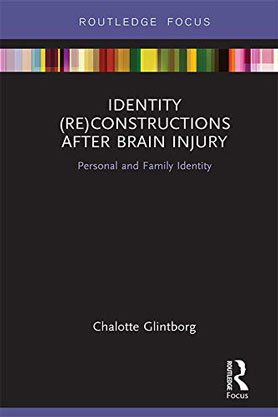 Chalotte Glintborg: Identity (Re)constructions After Brain Injury