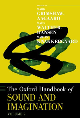 The Oxford Handbook of Sound and Imagination volume 1 & 2